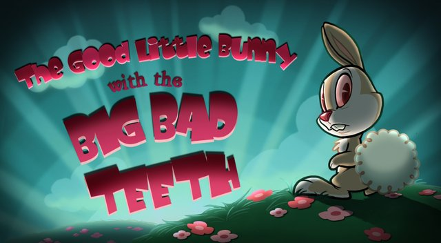 The Good Little Bunny with the Big Bad Teeth